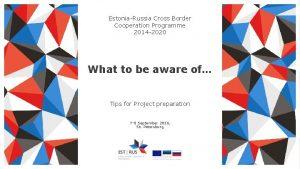 EstoniaRussia Cross Border Cooperation Programme 2014 2020 What