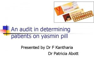 An audit in determining patients on yasmin pill