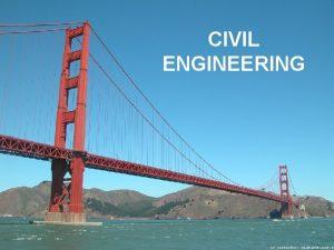 CIVIL ENGINEERING CONSTRUCTION ENGINEERING STRUCTURAL ENGINEERING GEOTECHNICAL ENGINEERING