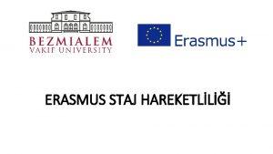 ERASMUS STAJ HAREKETLL Erasmus Staj Yapmak Nerelerde staj