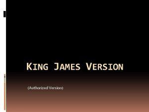 KING JAMES VERSION Authorized Version KING JAMES VERSION