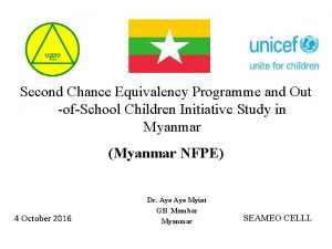 Second Chance Equivalency Programme and Out ofSchool Children