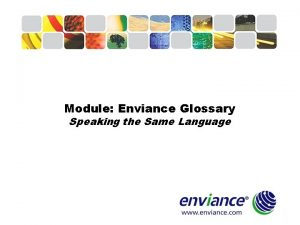 Module Enviance Glossary Speaking the Same Language Glossary