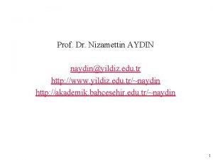 Prof Dr Nizamettin AYDIN naydinyildiz edu tr http