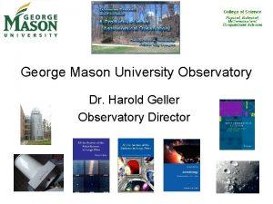 George Mason University Observatory Dr Harold Geller Observatory