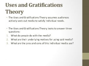 Uses and Gratifications Theory The Uses and Gratifications