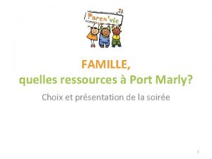 FAMILLE quelles ressources Port Marly Choix et prsentation