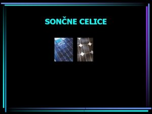 SONNE CELICE Energija Sonca Najbolj obetajoi vir energije