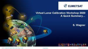 Virtual Lunar Calibration Workshop 2020 A Quick Summary