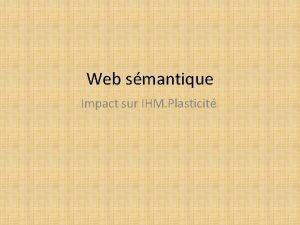 Web smantique Impact sur IHM Plasticit Web smantique