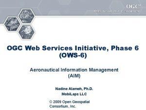 OGC Web Services Initiative Phase 6 OWS6 Aeronautical