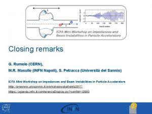 Closing remarks G Rumolo CERN M R Masullo
