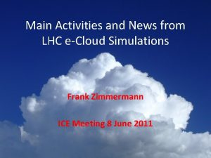 Main Activities and News from LHC eCloud Simulations