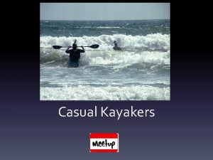 Casual Kayakers Casual Kayakers Overview Safety Equipment Clothing
