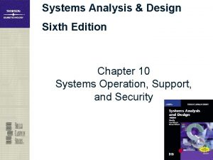 Systems Analysis Design Sixth Edition Chapter 10 Systems
