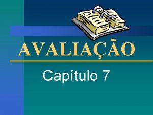 AVALIAO Captulo 7 A AVALIAO DE CRISTO Cristo