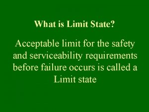 What is Limit State Acceptable limit for the