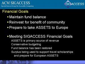 Financial Goals Maintain fund balance Reinvest for benefit