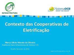 Contexto das Cooperativas de Eletrificao Marco Olivio Morato