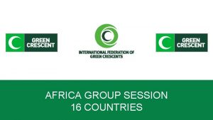 AFRICA GROUP SESSION 16 COUNTRIES ABOUT AFRICA Region