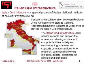 IGI Italian Grid Infrastructure Italian Grid Initiative is