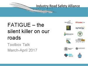 FATIGUE the silent killer on our roads Toolbox