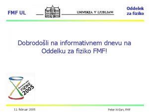 FMF UL Oddelek za fiziko Dobrodoli na informativnem