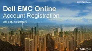 Dell EMC Online Account Registration Dell EMC Customers