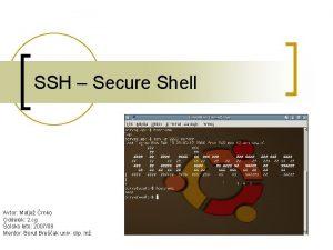 SSH Secure Shell Avtor Matja rnko Oddelek 2