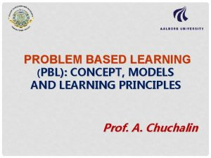 PROBLEM BASED LEARNING PBL CONCEPT MODELS AND LEARNING