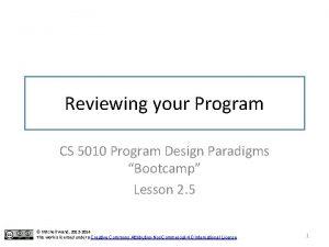 Reviewing your Program CS 5010 Program Design Paradigms