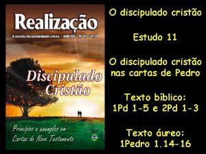 O discipulado cristo Estudo 11 O discipulado cristo