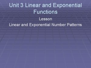 Unit 3 Linear and Exponential Functions Lesson Linear