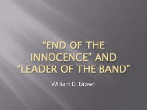 END OF THE INNOCENCE AND LEADER OF THE