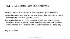 POLI 203 North Carolina Reforms North Carolina was