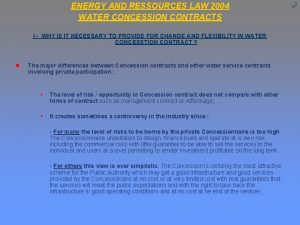 ENERGY AND RESSOURCES LAW 2004 WATER CONCESSION CONTRACTS