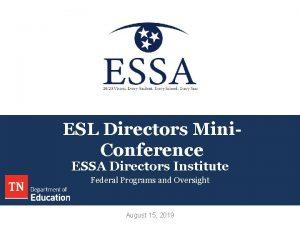 ESL Directors Mini Conference ESSA Directors Institute Federal