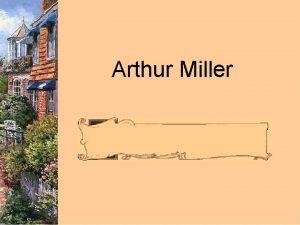 Arthur Miller Arthur Asher Miller October 17 1915