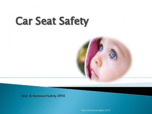 Car Seat Safety First foremost Safety 2016 first