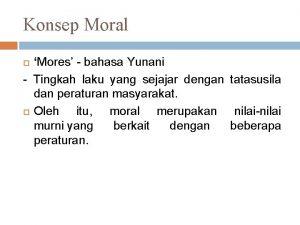 Konsep Moral Mores bahasa Yunani Tingkah laku yang