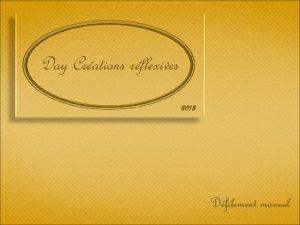 Day Crations rflexives 2013 Dfilement manuel Le saviezvous