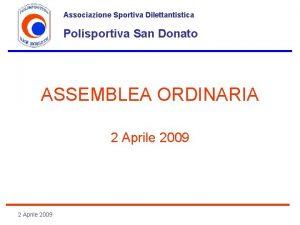 Associazione Sportiva Dilettantistica Polisportiva San Donato ASSEMBLEA ORDINARIA