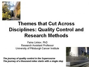 Themes that Cut Across Disciplines Quality Control and