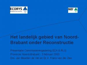 Het landelijk gebied van Noord Brabant onder Reconstructie