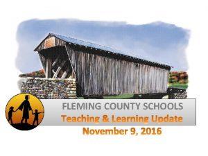 FLEMING COUNTY SCHOOLS Fleming County Schools Quarterly Report