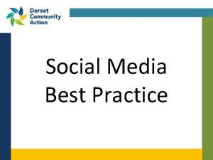 Social Media Best Practice Social Media Best Practice