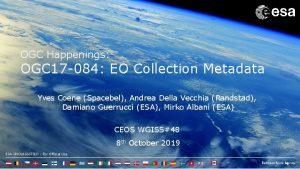 OGC Happenings OGC 17 084 EO Collection Metadata