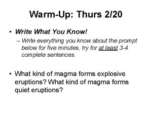 WarmUp Thurs 220 Write What You Know Write