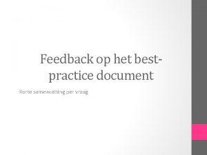 Feedback op het bestpractice document Korte samenvatting per