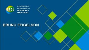 BRUNO FEIGELSON Scio CEO Bruno Feigelson Legal Venture